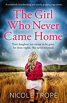 The Girl Who Never Came Home by Nicole Trope