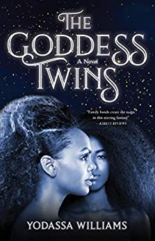 The Goddess Twins by Yodassa Williams