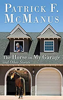 The Horse in My Garage by Patrick F. McManus