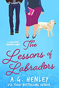 The Lessons of Labradors by A.G. Henley