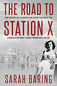 The Road to Station X by Sarah Baring