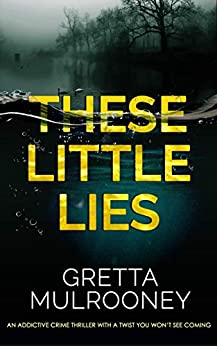 These Little Lies by Gretta Mulrooney