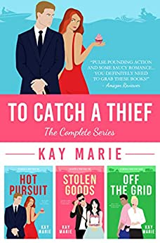 To Catch a Thief by Kay Marie