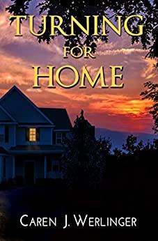 Turning for Home by Caren J. Werlinger