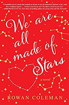 We Are All Made of Stars by Rowan Coleman