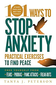 101 Ways to Stop Anxiety by Tanya J. Peterson