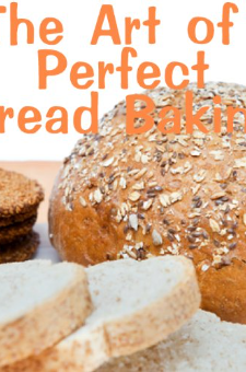 The Art of Perfect Bread Baking