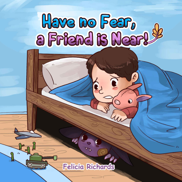 Have no Fear, a Friend is Near
