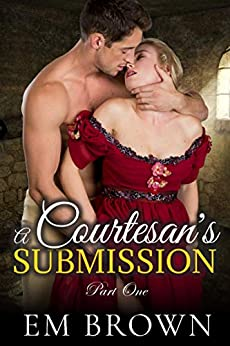 A Courtesan's Submission by Em Brown