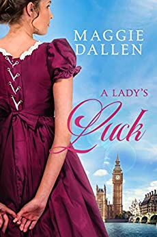 A Lady's Luck by Maggie Dallen