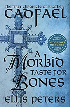 A Morbid Taste for Bones by Ellis Peters
