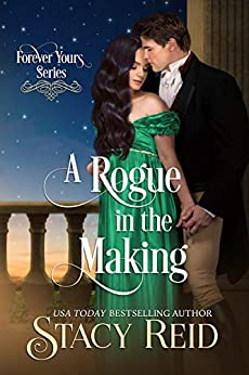 A Rogue in the Making by Stacy Reid