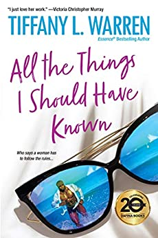 All the Things I Should Have Known by Tiffany L. Warren