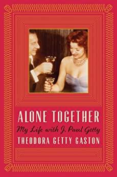 Alone Together by Theodora Getty Gaston