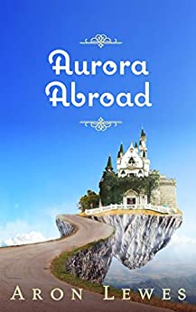 Aurora Abroad by Aron Lewes