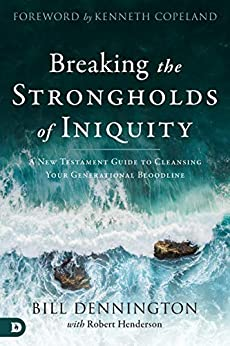 Breaking the Strongholds of Iniquity by Robert Henderson
