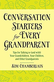 Conversation Starters for Every Grandparent by Kim Chamberlain