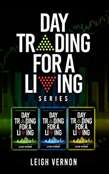Day Trading for a Living Series by Leigh Vernon