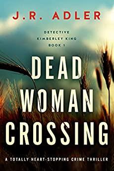 Dead Woman Crossing by J.R. Adler