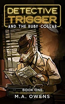 Detective Trigger and the Ruby Collar by M.A. Owens