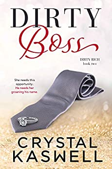 Dirty Boss by Crystal Kaswell