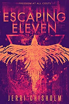Escaping Eleven by Jerri Chisholm