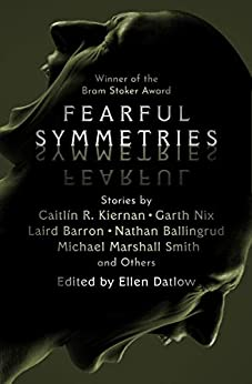 Fearful Symmetries by Collected Authors