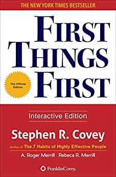 First Things First by Stephen R. Covey