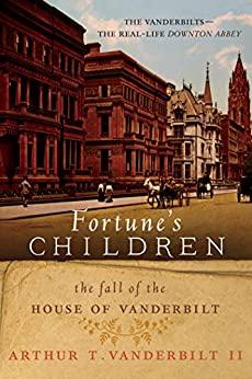 Fortune's Children by Arthur T. Vanderbilt II