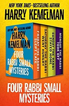 Four Rabbi Small Mysteries by Harry Kemelman