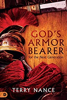 God's Armor Bearer for the Next Generation by Terry Nance