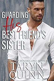 Guarding His Best Friend's Sister by Taryn Quinn