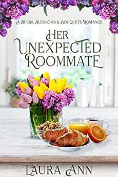 Her Unexpected Roommate by Laura Ann