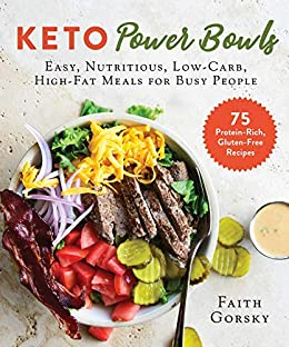 Keto Power Bowls by Faith Gorsky