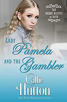 Lady Pamela and the Gambler by Callie Hutton