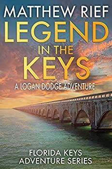 Legend in the Keys by Matthew Rief