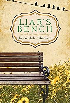 Liar's Bench by Kim Michele Richardson