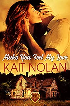 Make You Feel My Love by Kait Nolan