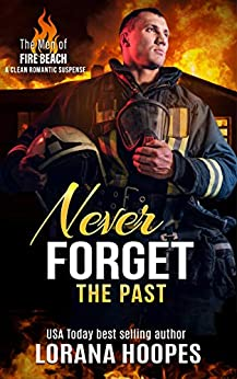Never Forget the Past by Lorana Hoopes