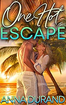 One Hot Escape by Anna Durand
