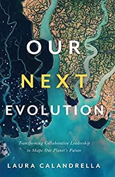 Our Next Evolution by Laura Calandrella