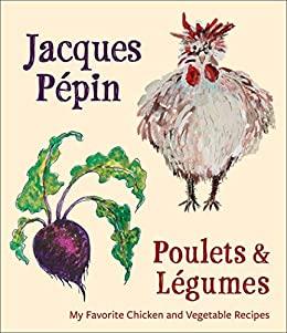 Poulets & Légumes by Jacques Pépin