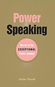 Power Speaking by Achim Nowak