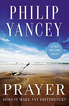 Prayer by Philip Yancey