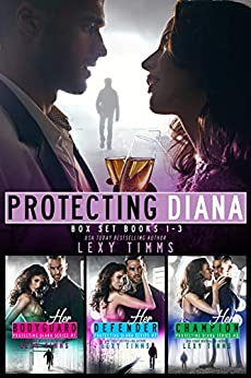 Protecting Diana (Boxed Set) by Lexy Timms