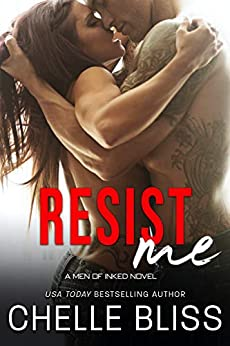 Resist Me by Chelle Bliss