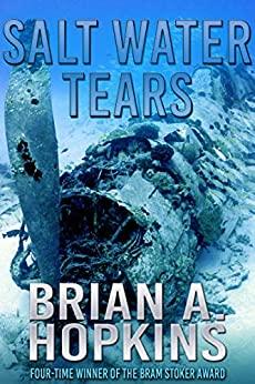 Salt Water Tears by Brian A. Hopkins