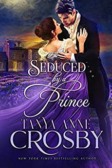 Seduced by a Prince by Tanya Anne Crosby