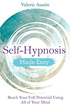 Self-Hypnosis Made Easy by Valerie Austin
