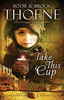 Take This Cup by Bodie Thoene